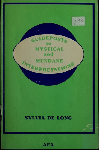 Guideposts to mystical and mundane interpretations by Sylvia De Long