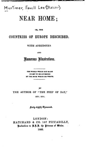 Near Home, Or, The Countries of Europe Described: With Anecdotes and ... by Favell Lee Mortimer