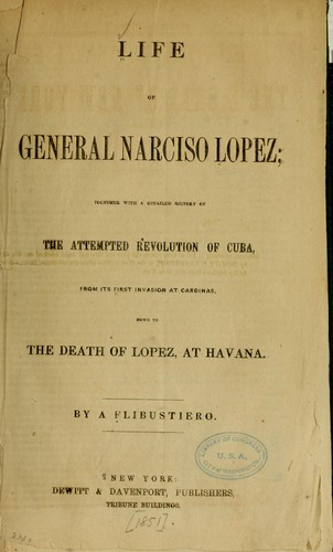 Life of General Narciso Lopez by pseud Flibustiero