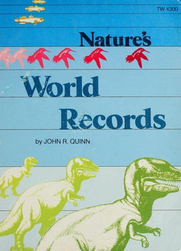Nature's world records by John R. Quinn