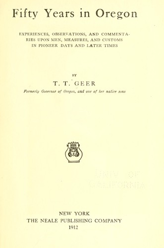Fifty years in Oregon by T. T. Geer