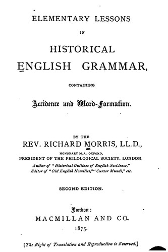 Elementary Lessons in Historical English Grammar: Containing Accidence and Word-formation by Richard Morris