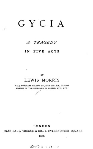 Gycia: A Tragedy in Five Acts by Lewis Morris