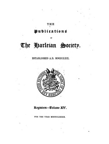 The publications of the Harleian society by Harleian society, London