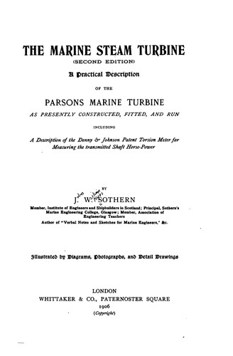 The Marine Steam Turbine: A Practical Description of Parson's Marine Turbine by John William Major Sothern