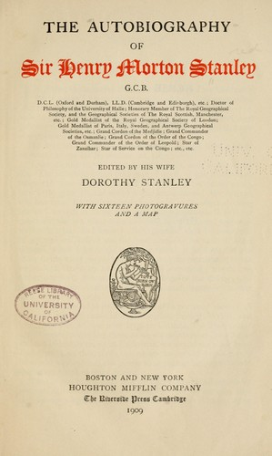 The autobiography of Sir Henry Morton Stanley by Henry M. Stanley