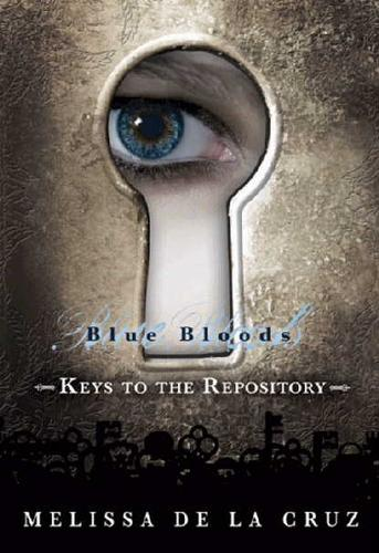 Blue Bloods Keys to the Repository by Melissa De La Cruz