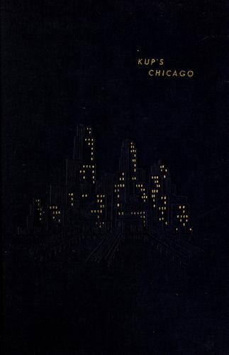 Kup's Chicago by Irv Kupcinet
