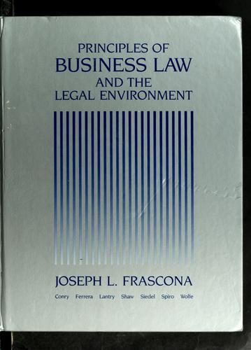 Principles of business law and the legal environment by Joseph Lohengrin Frascona