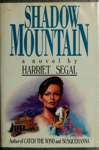 Shadow mountain by Harriet Segal
