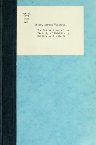 The native flora of the vicinity of Cold Spring Harbor, L.I., New York by N. M. Grier