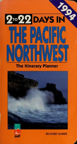 2 to 22 Days in the Pacific Northwest by Harris, Richard
