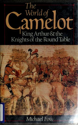 The world of Camelot by Michael Foss