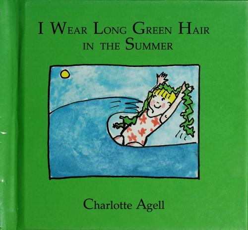 I wear long green hair in summer by Charlotte Agell