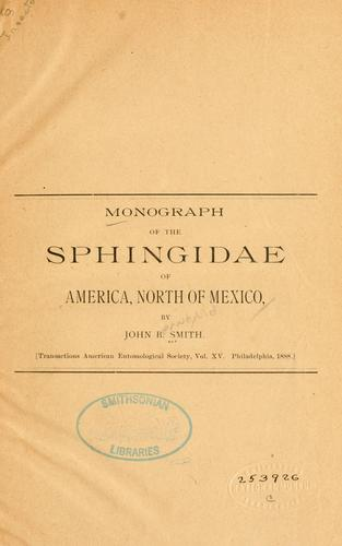 A monograph of the Sphingidae of America north of Mexico by John Bernhard Smith
