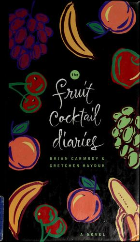 The fruit cocktail diaries by Brian Carmody