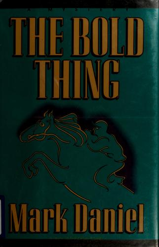 The bold thing by Mark Daniel