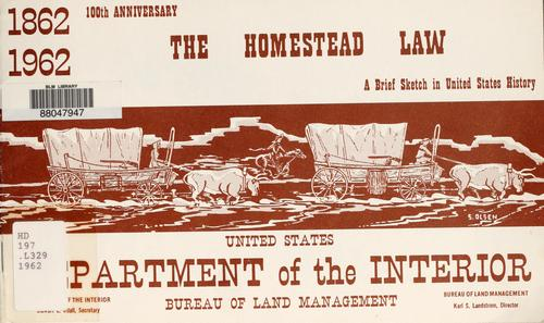 The Homestead law by United States. Bureau of Land Management.